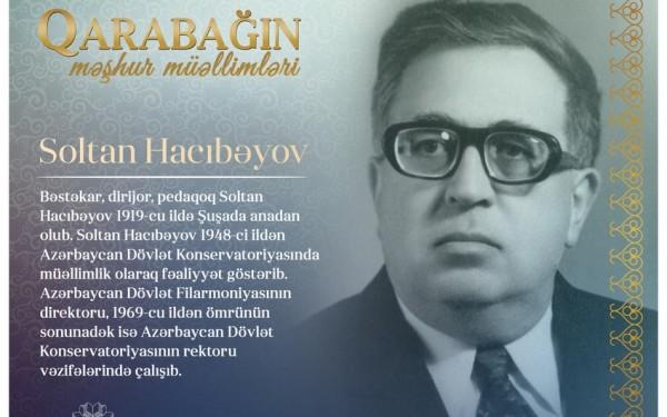 """""""Qarabağın məşhur müəllimləri"""" – Soltan Hacıbəyov"""