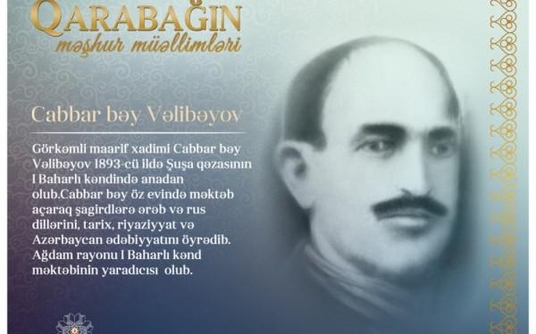 """""""Qarabağın məşhur müəllimləri"""" layihəsi davam edir - Cabbar bəy Vəlibəyov"""