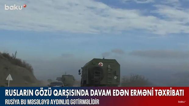 Rusiya sülhməramlılarının gözü qarşısında davam edən erməni təxribatı -  VİDEO