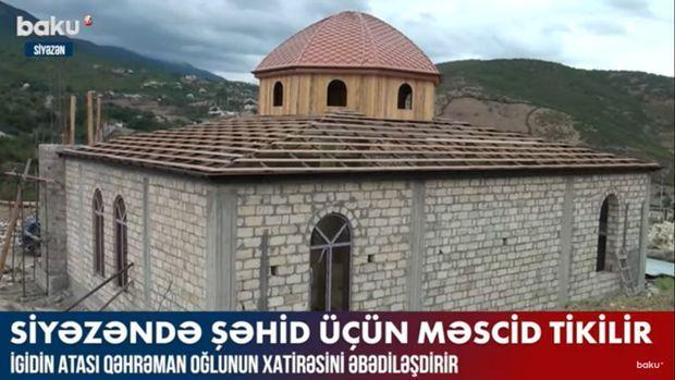 Siyəzəndə şəhid üçün məscid tikilir – VİDEO